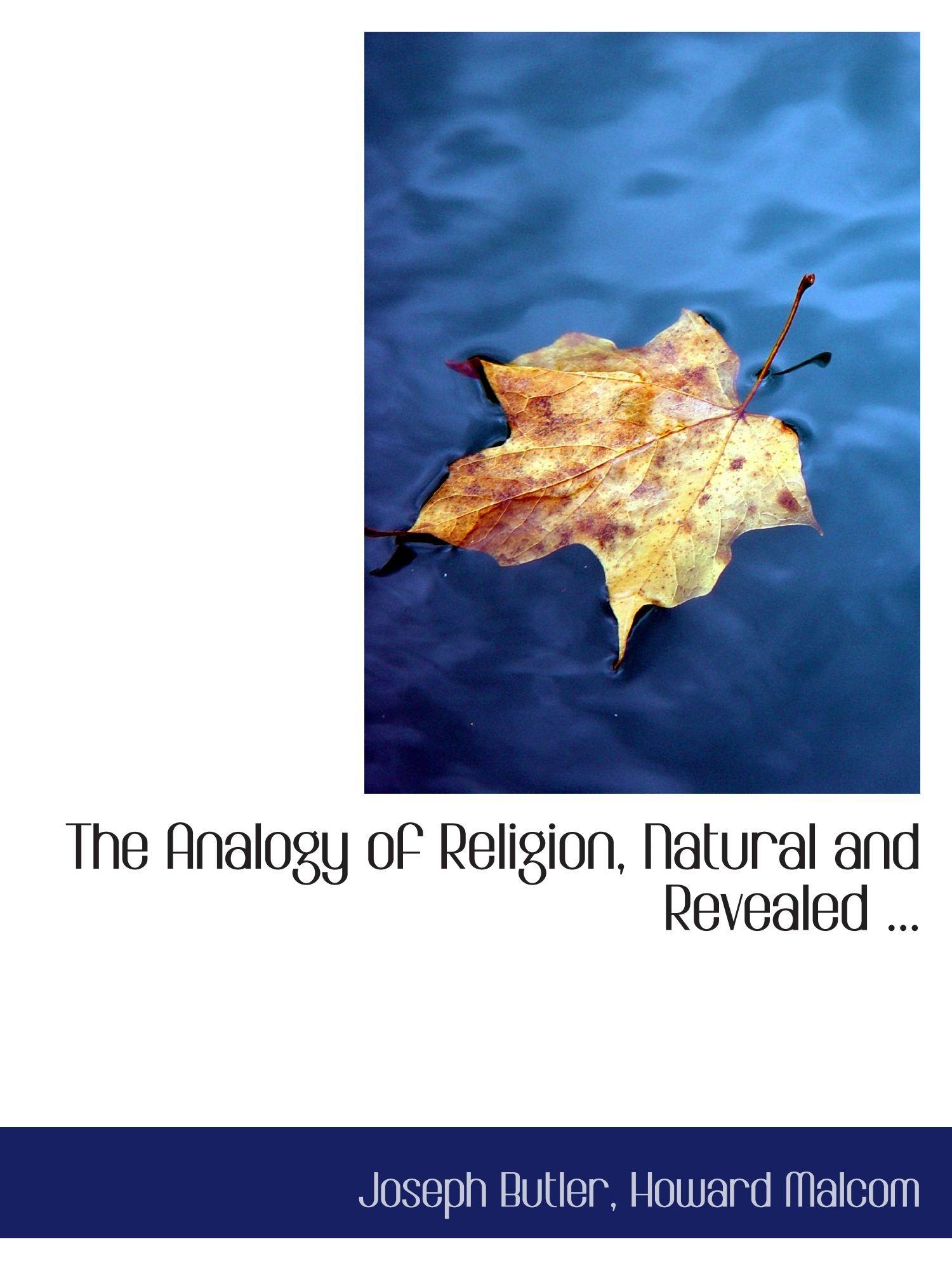 The Analogy of Religion, Natural and Revealed ... pdf epub