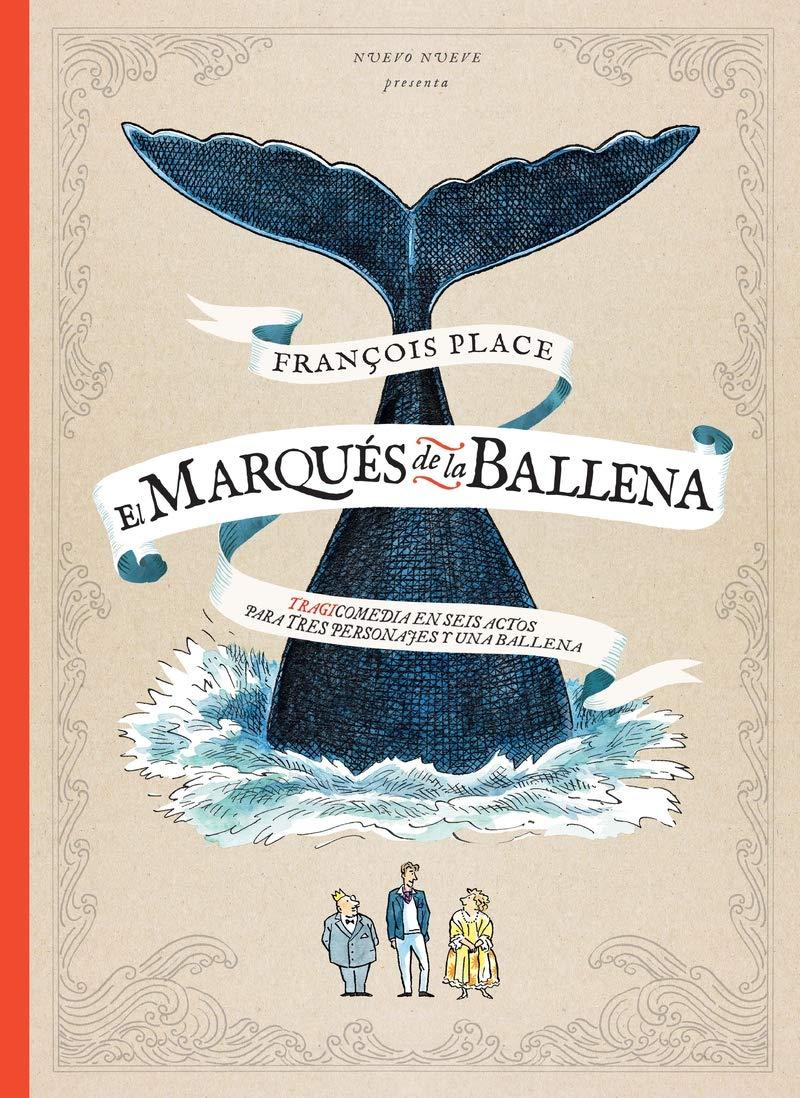 El Marqués de la Ballena: Tragicomedia en tres actos NOVELA ILUSTRADA: Amazon.es: Place, François: Libros