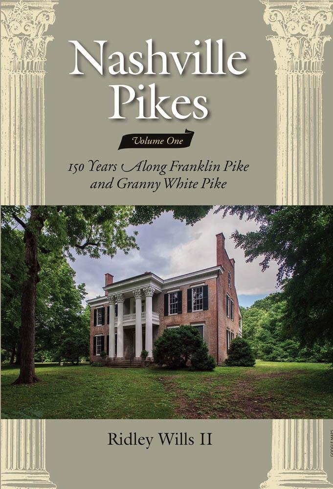 Nashville Pikes Vol. 1: 150 Years Along Franklin Pike and Granny White Pike