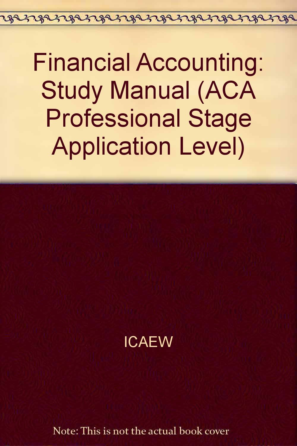 Financial Accounting: Study Manual (ACA Professional Stage Application  Level): Amazon.co.uk: ICAEW: Books