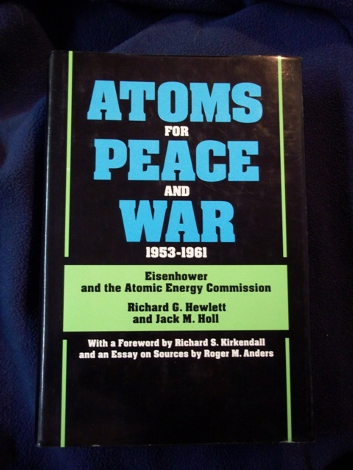 atoms for peace and war eisenhower and the atomic atoms for peace and war 1953 1961 eisenhower and the atomic energy commission a history of the united states atomic energy commission vol iii