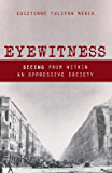 Eyewitness: Seeing from within an Oppressive Society