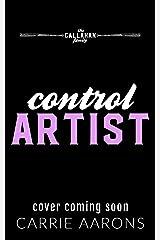 Control Artist (Callahan Family Book 4) Kindle Edition