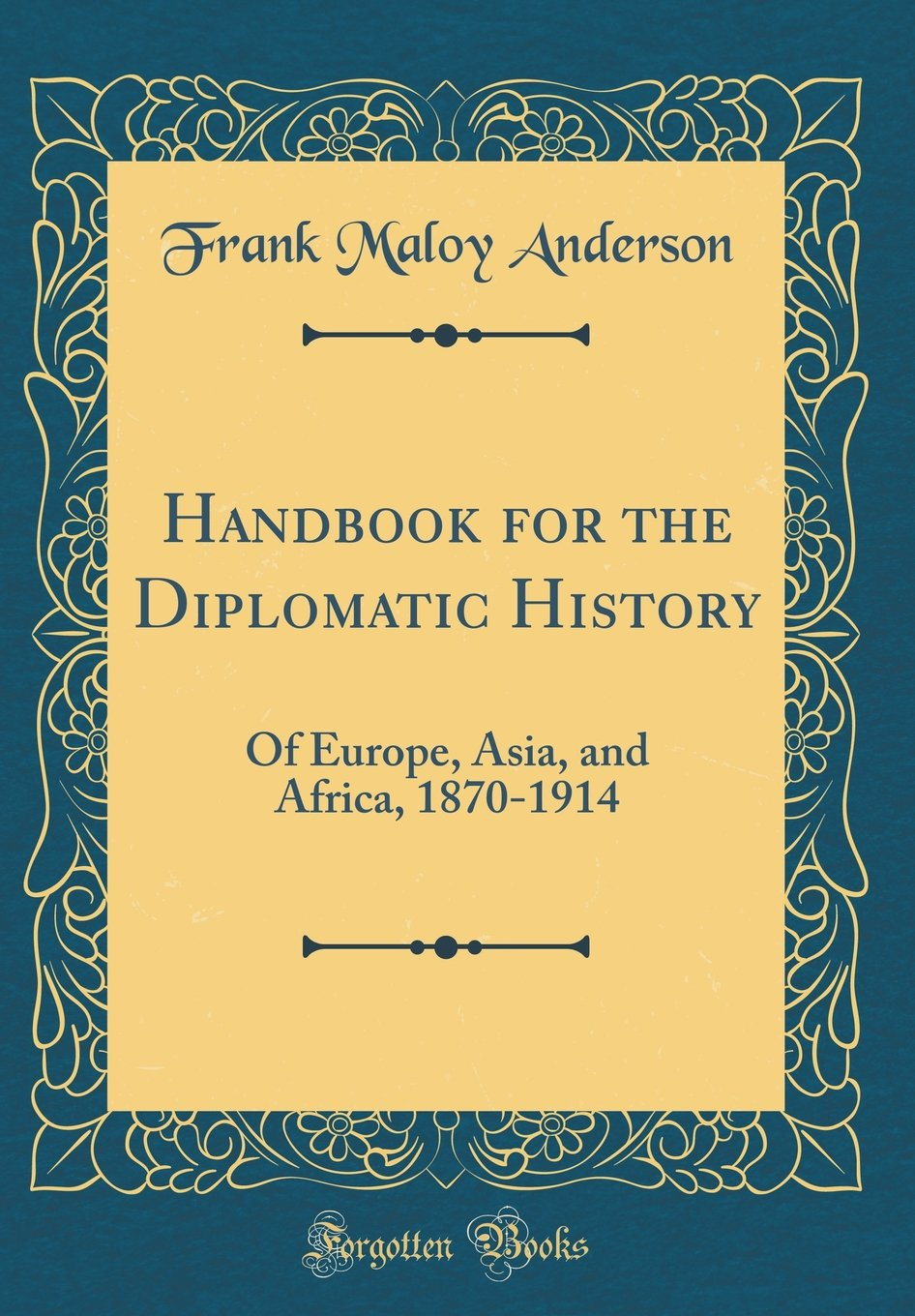 Download Handbook for the Diplomatic History: Of Europe, Asia, and Africa, 1870-1914 (Classic Reprint) pdf epub