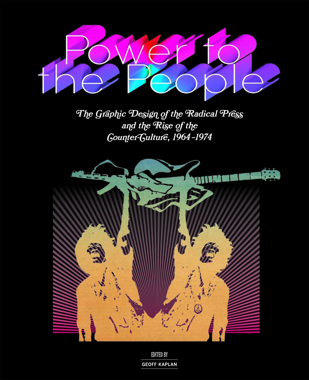 Power to the People: The Graphic Design of the Radical Press and the Rise of the Counter-Culture, 1964-1974 by Brand: University Of Chicago Press
