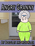 Angry Granny (Angry Granny Adventures Book 1)