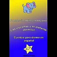 Cuentos infantiles en Español  Las estrellas y el elefante dormilón  Cuentos para dormir en español (Spanish Edition)