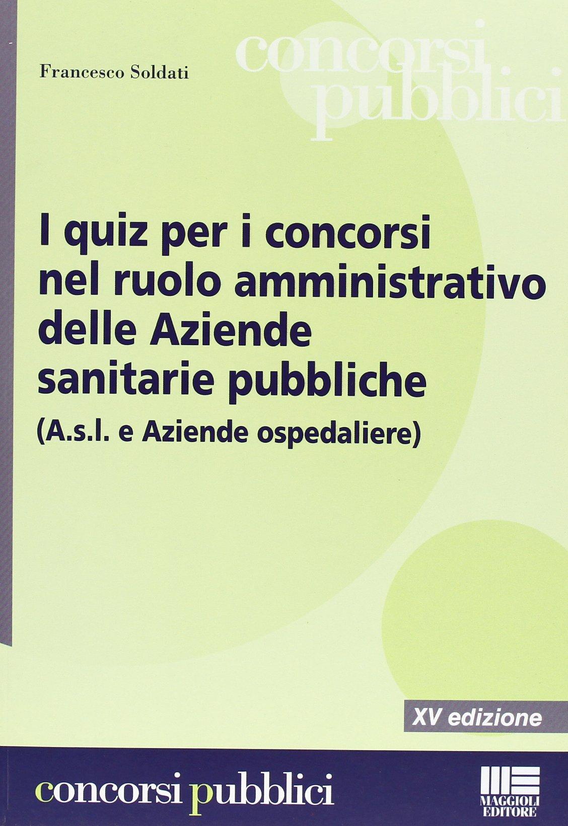 Download I quiz per i concorsi nel ruolo amministrativo delle aziende sanitarie pubbliche ebook