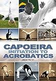 Capoeira Initiation to Acrobatics with Bem-Te-Vi