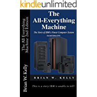 The All Everything Machine: The Story of IBM's Finest Computer System (English Edition)