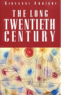 The Long Twentieth Century: Money, Power and the Origins of Our Times (2nd Edition)