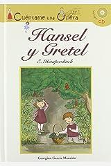 Cuentame una opera: Hansel y Gretel / Tell me an Opera (Narrativa / Narrative) (Book & CD) (Spanish Edition) Hardcover