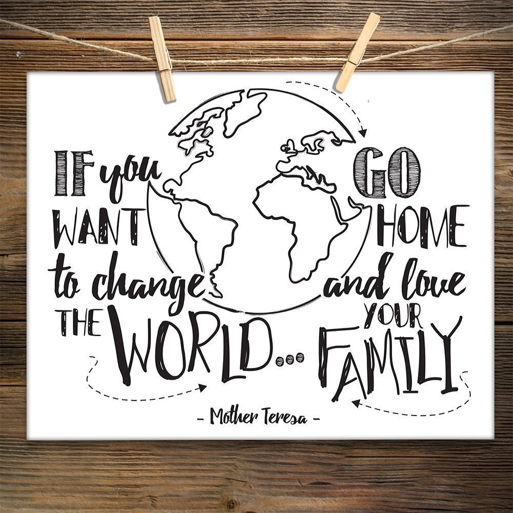 If You Want To Change The World Go Home and Love Your Family - 11x14 Unframed Typography Art Prints - Great Inspirational Gift/Inspirational Home Decor by Personalized Signs by Lone Star Art (Image #9)