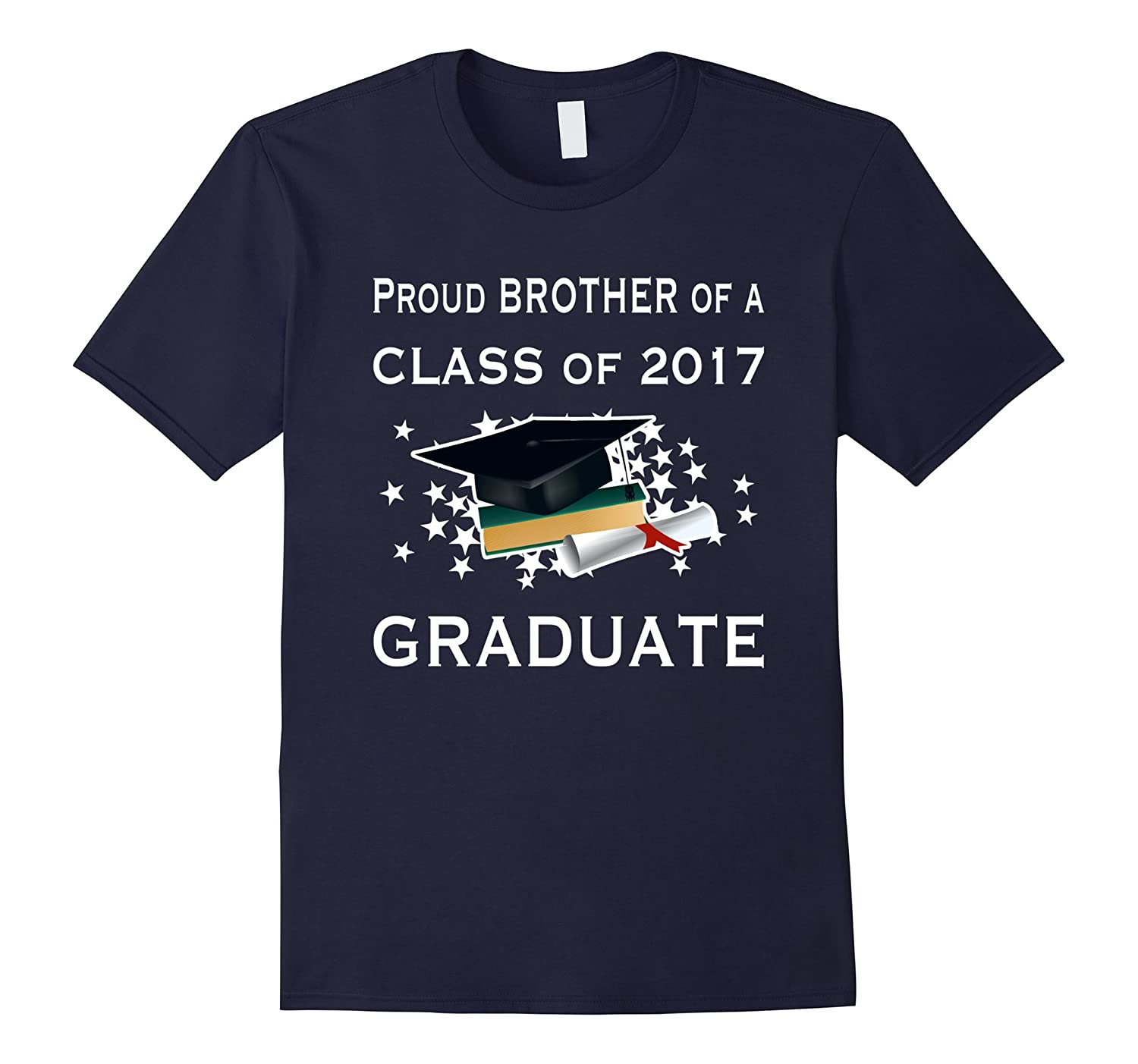 Proud Brother of a Class of 2017 Graduate T Shirt Graduation-Vaci