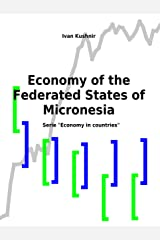 Economy of the Federated States of Micronesia (Economy in countries Book 92) Kindle Edition