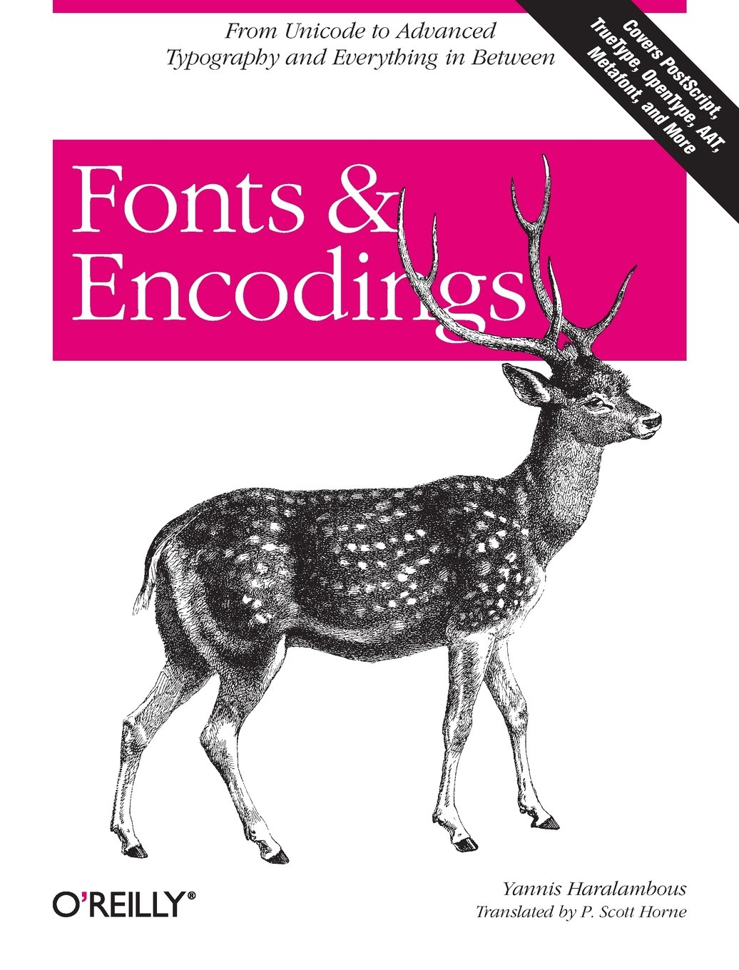 Fonts & Encodings: From Advanced Typography to Unicode and Everything in Between by O'Reilly Media