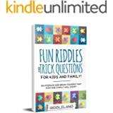 Fun Riddles & Trick Questions For Kids and Family: 300 Riddles and Brain Teasers That Kids and Family Will Enjoy - Age 7-9 8-