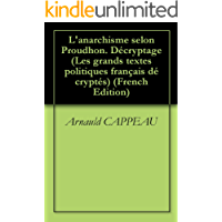 L'anarchisme selon Proudhon. Décryptage (Les grands textes politiques français décryptés t. 11) (French Edition)