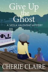 Give Up the Ghost: A Viola Valentine Mystery Book 5 Kindle Edition