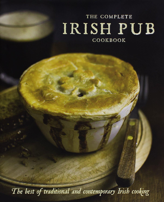 the complete irish pub cookbook parragon books love food editors