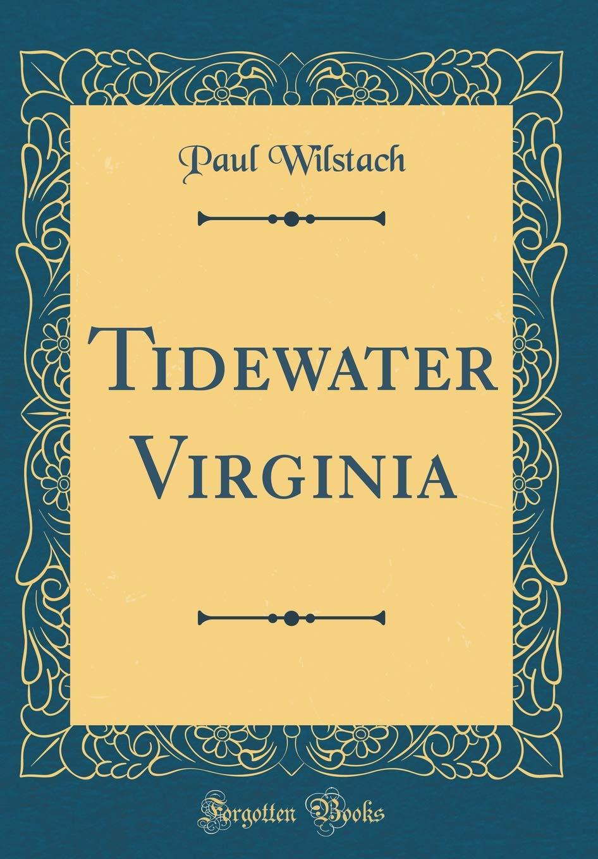 Read Online Tidewater Virginia (Classic Reprint) pdf epub
