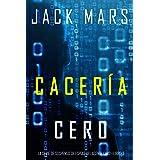 Cacería Cero (La Serie de Suspenso de Espías del Agente Cero—Libro #3) (Spanish Edition)