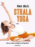Strala yoga: Retrouvez énergie et concentration grâce à une méthode originale