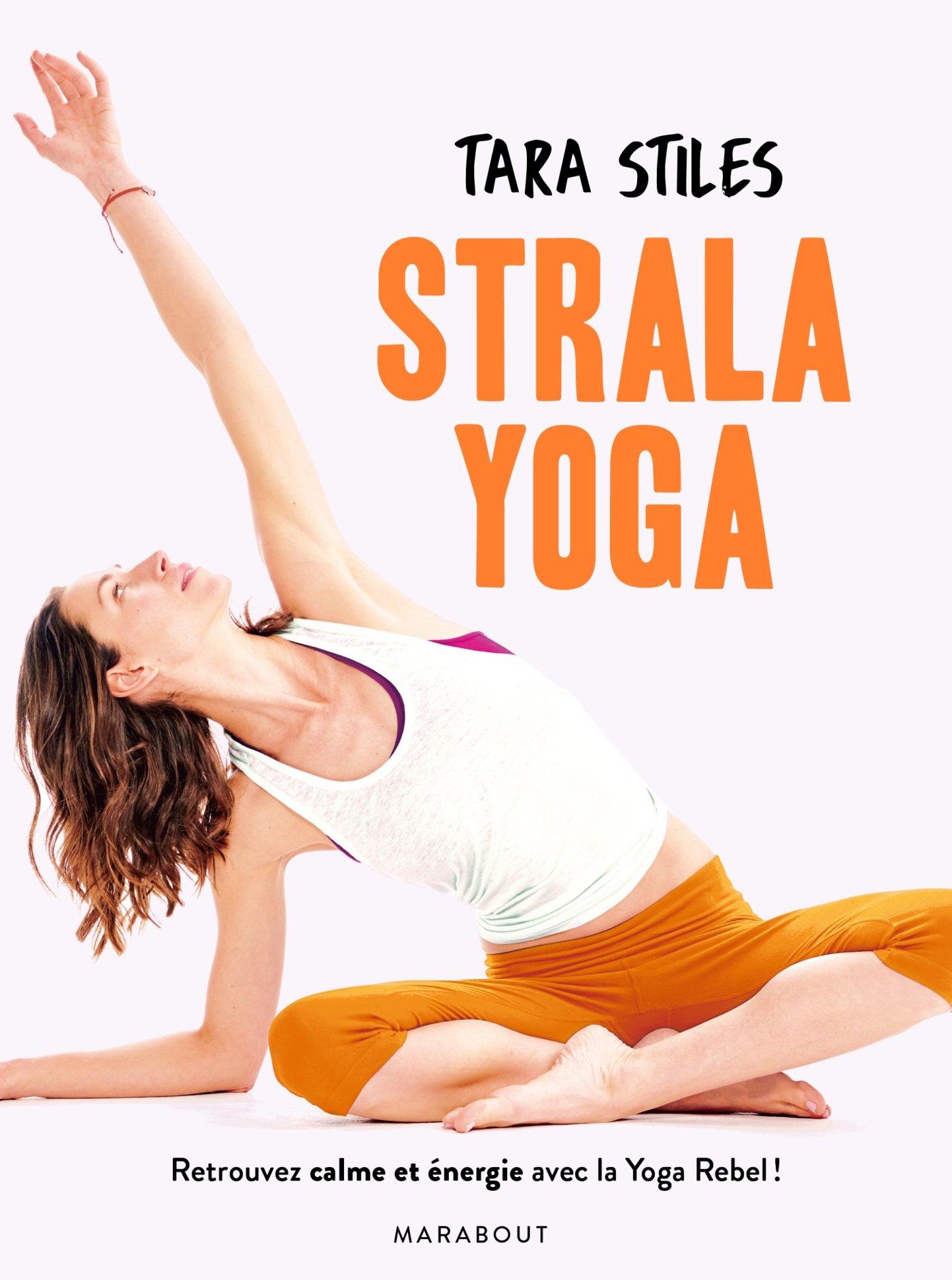 Strala yoga: Retrouvez énergie et concentration grâce à une ...