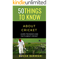 50 THINGS TO KNOW ABOUT CRICKET: LEARN THE