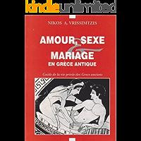 AMOUR, SEXE ET MARRIAGE EN GRÈCE ANTIQUE (French Edition)