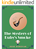 The Mystery of Ruby's Smoke (Ruby Dove Mysteries Book 3)