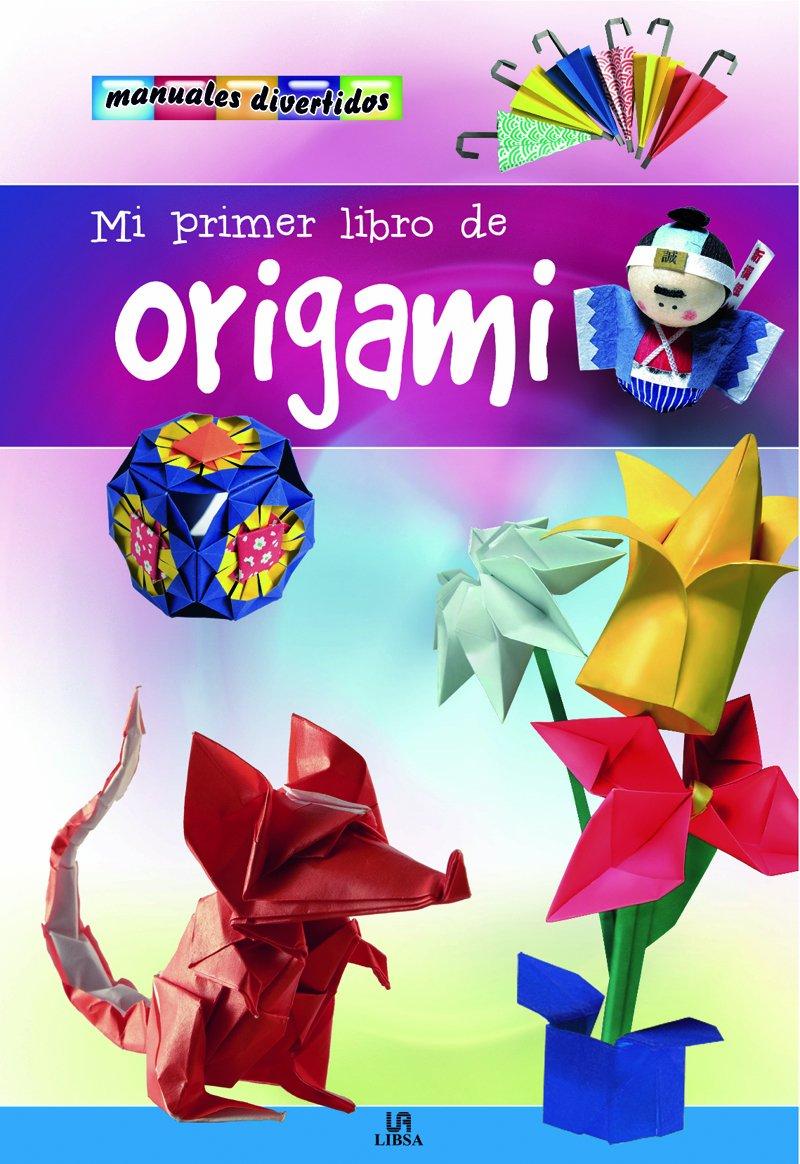 Mi primer libro de origami / My First Origami Book (Manuales Divertidos / Fun Manuals) (Spanish Edition)