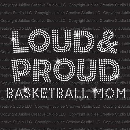 8f3559ba Amazon.com: Loud and Proud Basketball Mom Iron On Rhinestone Crystal  T-Shirt Transfer by JCS Rhinestones