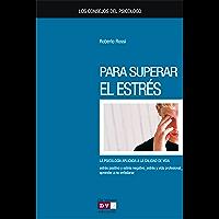 Los consejos del psicólogo para superar el estrés (Spanish Edition)