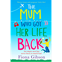 The Mum Who Got Her Life Back: The laugh out loud romantic comedy you need to read in 2019 (English Edition)