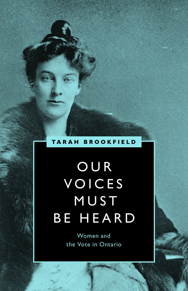 Read Online Our Voices Must Be Heard: Women and the Vote in Ontario pdf
