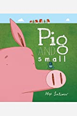 Pig and Small Paperback