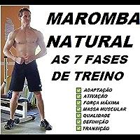 Maromba Natural: As 7 fases de treino (Portuguese Edition)