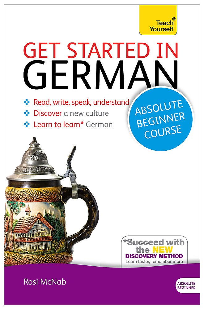 Get Started in German with Two Audio CDs: A Teach Yourself Course