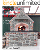 Wood Fired Pizza Oven, Barrel type (A Brickie series Book 2)