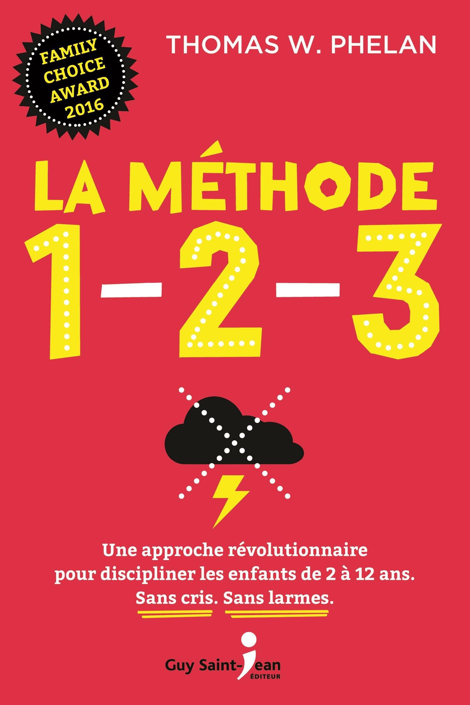 La méthode 1-2-3 : Une approche révolutionnaire pour discipliner: Thomas W.  Phelan: 9782897581824: Books - Amazon.ca