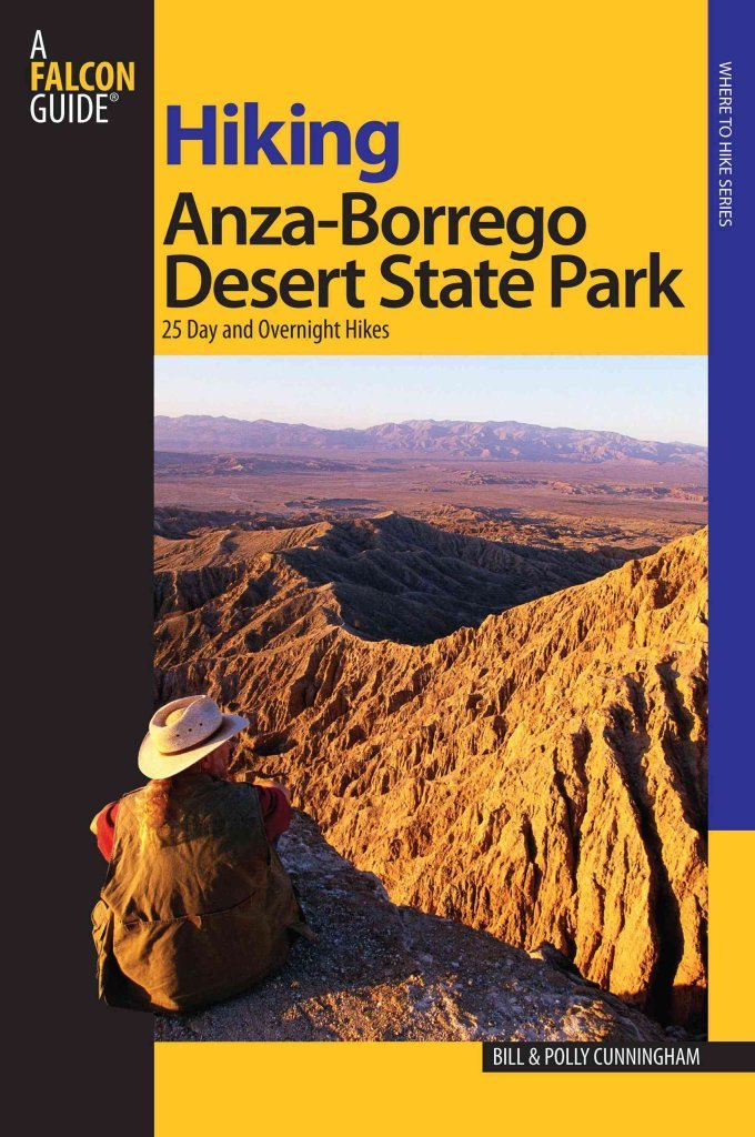 Read Online [Hiking Anza-Borrego Desert State Park: 25 Day and Overnight Hikes] (By: Bill Cunningham) [published: October, 2007] PDF