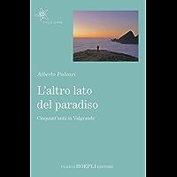 L'altro lato del Paradiso: Cinquant'anni in Valgrande