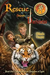 Rescue from Darkness (Book 1: Chronicles of the Kingdom of Light) Paperback