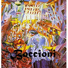 The Art of Umberto Boccioni (115 Works of Art): Futurism (The Amazing World of Art, Paintings, Sculpture, and Etchings)
