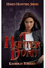 A Hunter Born (Hired Hunters Series Book 1) Kindle Edition