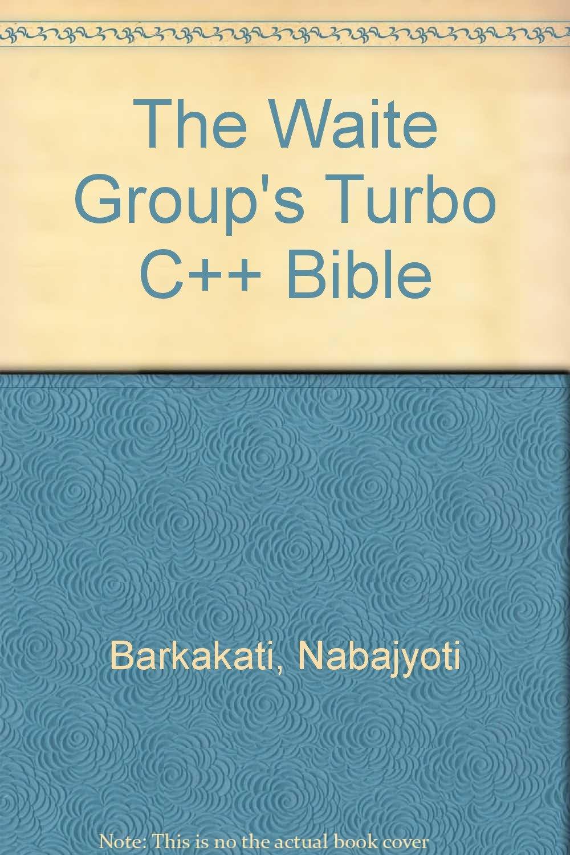 The Waite Groups Turbo C++ Bible: Amazon.es: Nabajyoti Barkakati: Libros en idiomas extranjeros
