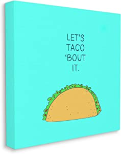 Stupell Industries Let's Taco 'Bout It Dinner Food Pun, Design by Natalie Sizemore Canvas Wall Art, 17 x 17, Blue