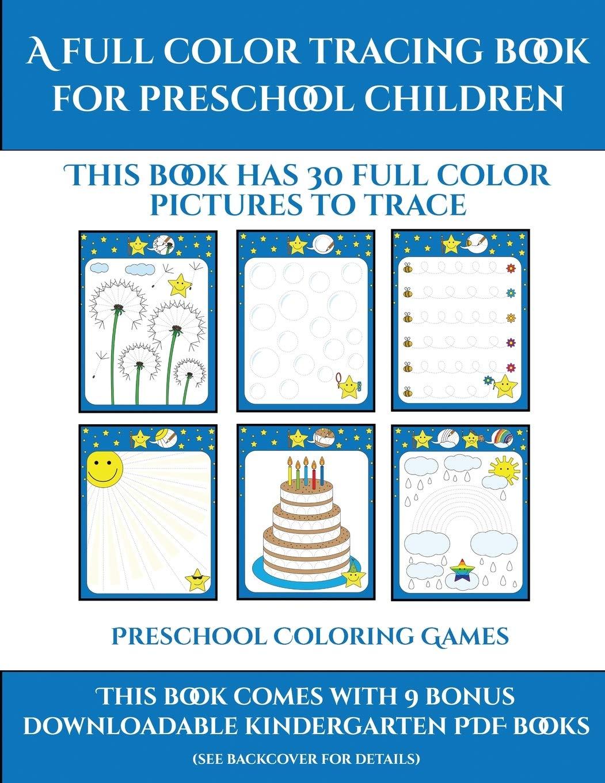 Preschool Coloring Games (A full color tracing book for ...