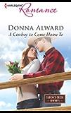 A Cowboy to Come Home To (Cadence Creek Cowboys Book 4)